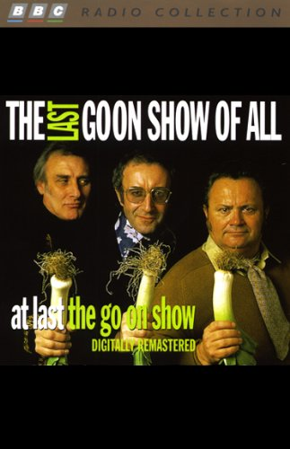 The Last Goon Show of All & At Last the Go On Show audiobook cover art