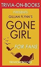 Trivia: Gone Girl: A Novel By Gillian Flynn (Trivia-On-Books)