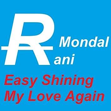 Easy Shining My Love Again