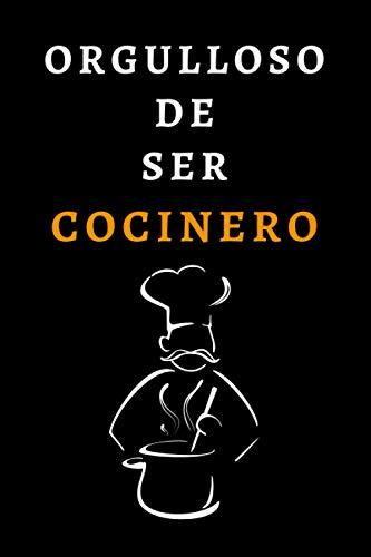 Orgulloso De Ser Cocinero: Cuaderno De Notas Perfecto Para Regalar A Tu Cocinero Favorito - 120 Páginas