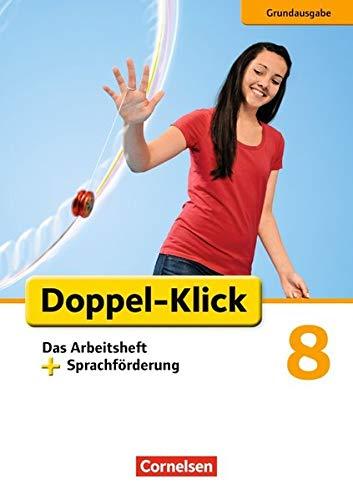 Doppel-Klick - Grundausgabe: 8. Schuljahr - Das Arbeitsheft plus Sprachförderung: Mit Lösungen