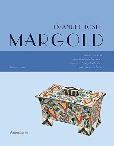 Emanuel Josef Margold . Wiener Moderne - Künstlerkolonie Darmstadt - Corporate Design für Bahlsen - Neues Bauen in Berlin