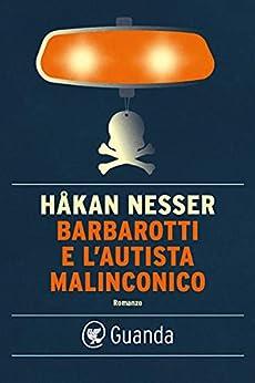 Barbarotti e l'autista malinconico di [Håkan Nesser, Carmen Giorgetti Cima]