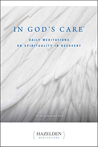 In God's Care: Daily Meditations on Spirituality in Recovery (Hazelden Meditations)