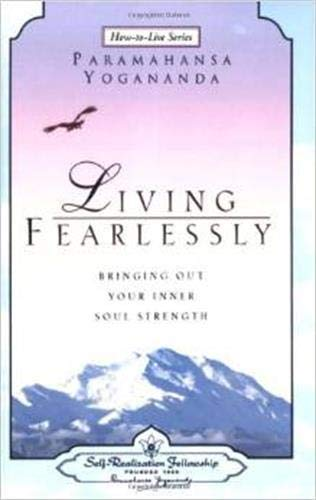 Living Fearlessly (How-To-Live): Bringing Out Your Inner Soul Strength
