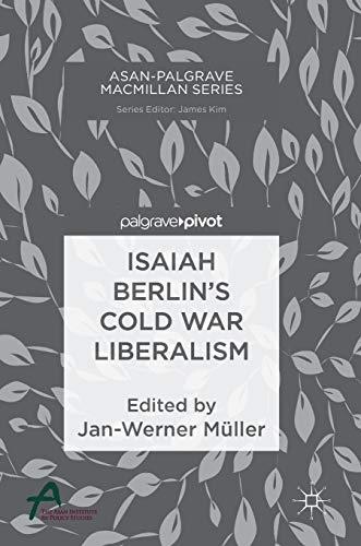 Isaiah Berlin's Cold War Liberalism