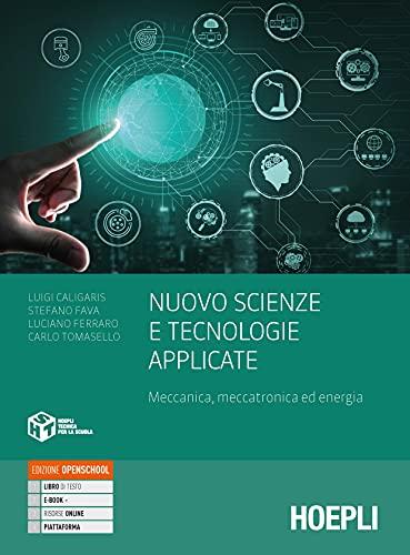 Nuovo Scienze e tecnologie applicate. Meccanica, meccatronica ed energia. Per le Scuole superiori. Con e-book. Con espansione online