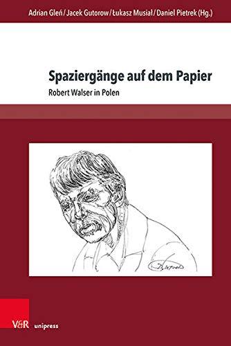 Spaziergänge auf dem Papier: Robert Walser in Polen (Gesellschaftskritische Literatur – Texte, Autoren und Debatten, Band 7)