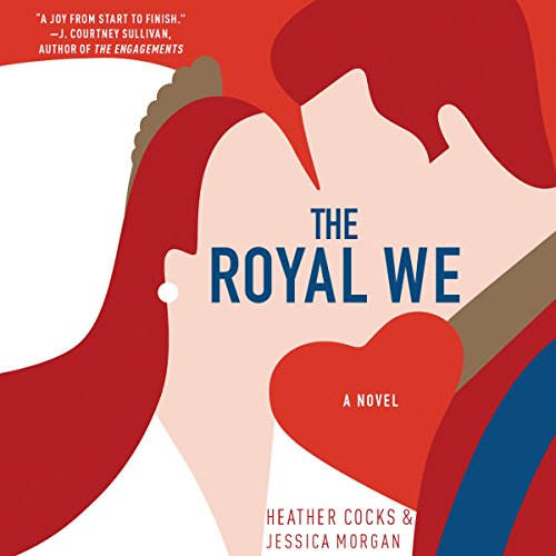 The Royal We                   By:                                                                                                                                 Heather Cocks,                                                                                        Jessica Morgan                               Narrated by:                                                                                                                                 Christine Lakin                      Length: 17 hrs and 54 mins     1,551 ratings     Overall 4.3