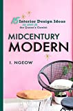 Midcentury Modern: 15 Interior Design Ideas: As seen in the Queen's Gambit (Architecture and Interior Design) (English Edition)