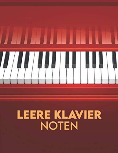Leere Klavier Noten: Notenpapier mit Notenlinien / Notenpapier-Notizbuch / Notenmanuskript-Notizbuch / Notenpapier-Notizbuch / Pentagramm-Notizbuch / Blanko-Notizbuch Klavier
