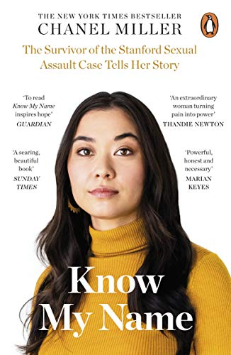 Know My Name: The Survivor of the Stanford Sexual Assault Case Tells Her Story (English Edition) eBook: Miller, Chanel: Amazon.es: Tienda Kindle