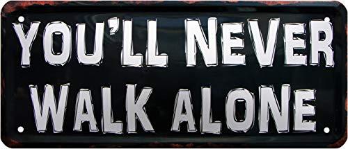 Plaque décorative en tôle avec Inscription You ́LL Never Walk Alone 28 x 12 cm