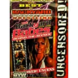 THE BEST OF BACKYARD WRESTLING Special Edition: THE BACKYARD BABES Behind-The-Scenes UNCENSORED! [VHS]