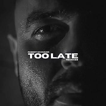 Too Late (Remixes)