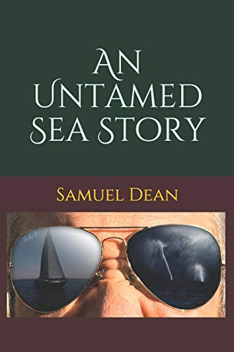 Compare Textbook Prices for An Untamed Sea Story  ISBN 9781706429609 by Dean, Samuel