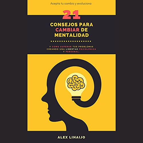 21 consejos para cambiar de mentalidad [21 Tips to Change Your Mindset] cover art