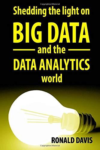 Big Data And Data Analytics The Beginners Guide To Understanding The Analytical World