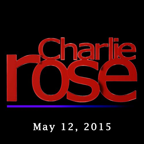 Charlie Rose: Tom Brokaw and Penny Pritzker, May 12, 2015 audiobook cover art