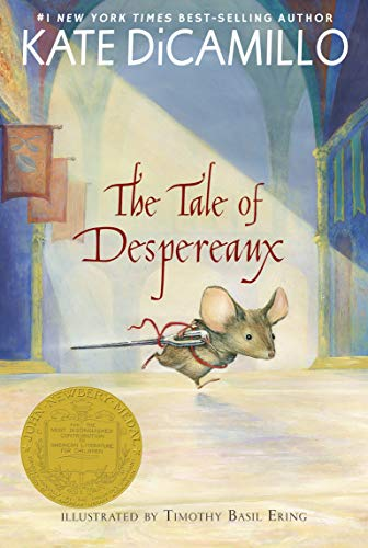The Tale of Despereaux: Being the Story of a Mouse, a Princess, Some Soup, and a Spool of Thread by [Kate DiCamillo, Timothy Basil Ering]