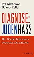 Diagnose: Judenhass: Die Wiederkehr einer deutschen Krankheit