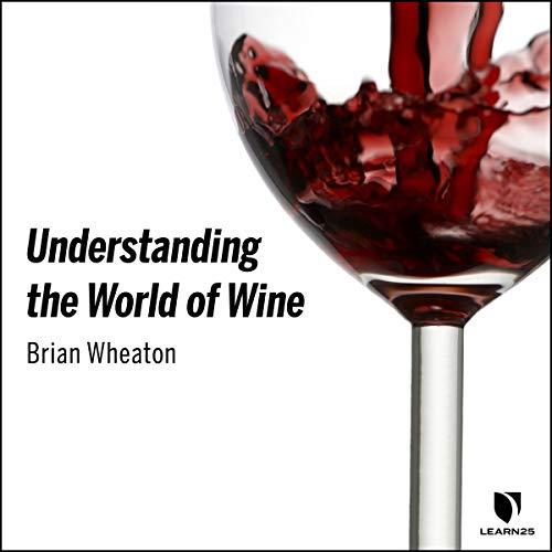 Understanding the World of Wine audiobook cover art