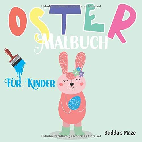 Ostermalbuch für Kinder: Handliches Malbuch für Kinder zwischen 4-8 Jahren. Kreativer Malspaß mit Osterhasen, Küken und Ostereiern.