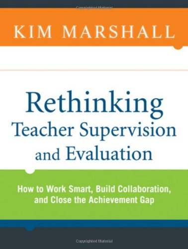 Rethinking Teacher Supervision and Evaluation: How to Work Smart, Build Collaboration, and Close the Achievement Gap -  Marshall, Kim, Teacher's Edition, Paperback