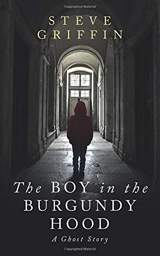 The Boy in the Burgundy Hood: A Ghost S