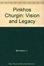 Pinkhos Churgin: Vision and Legacy