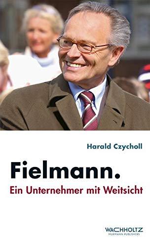 Fielmann. Ein Unternehmer mit Weitsicht