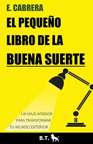 El pequeño libro de la buena suerte (Libros de Emilio Cabrera)
