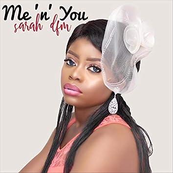 Me 'n' You