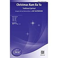 Christmas Kum Ba Ya - Traditional Spiritual / arr., with new words and music, by Jay Althouse