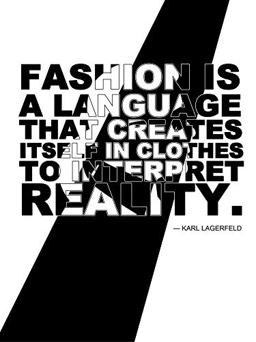 1art1 Mode - Fashion is A Language That Creates Itself In Clothes to Interpret Reality, Karl Lagerfeld Poster Kunstdruck 80 x 60 cm