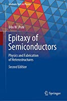 Epitaxy of Semiconductors: Physics and Fabrication of Heterostructures (Graduate Texts in Physics)