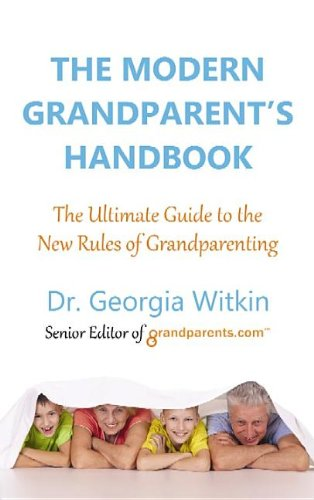 The Modern Grandparent's Handbook: The Ultimate Guide to the New Rules of Grandparenting (Platinum Nonfiction)