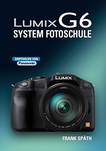 Lumix G6: System Fotoschule