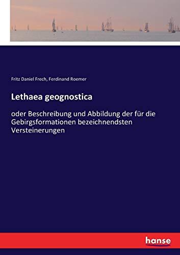 Lethaea geognostica: oder Beschreibung und Abbildung der für die Gebirgsformationen bezeichnendsten Versteinerungen