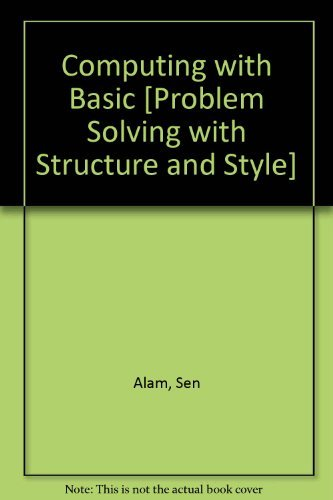 Computing with Basic: Problem Solving With Structure and Style Front Cover