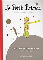 Le Petit Prince - Le Grand Livre pop-up d'Antoine de Saint-Exupéry