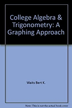 College algebra & trigonometry: A graphing approach 020152810X Book Cover