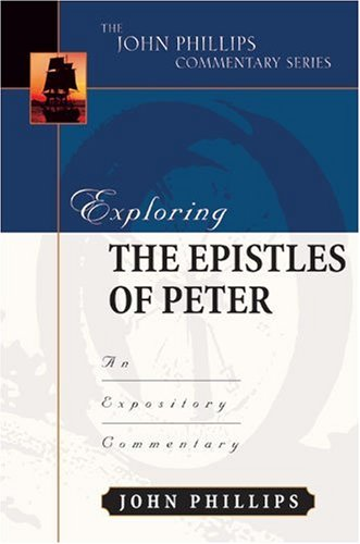Exploring the Epistles of Peter (John Phillips Commentary Series)