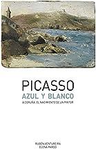 Picasso. Azul Y Blanco. A Coruña. El Nacimiento De Un Pintor