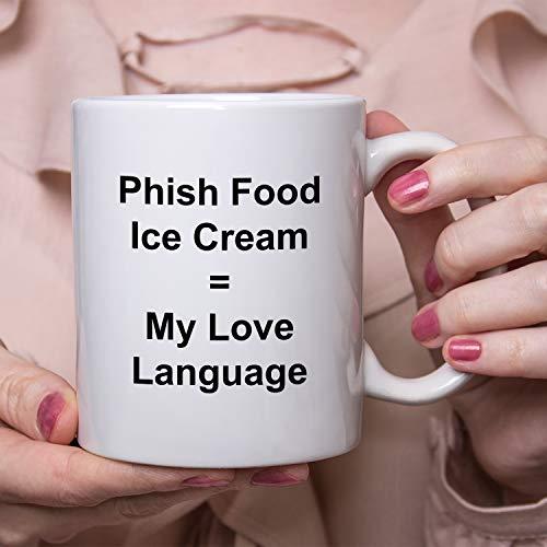Phish Food Ice Cream = My Love Language Mug - 11 oz White Coffee Cup