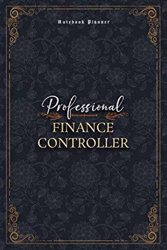 Finance Controller Notebook Planner - Luxury Professional Finance Controller Job Title Working Cover: Money, Personal Budget, Work List, Mom, Small ... Financial, 120 Pages, 5.24 x 22.86 cm, A5