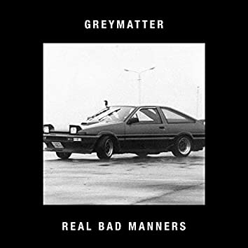 Real Bad Manners (feat. Blood Without)