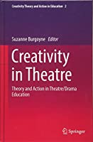 Creativity in Theatre: Theory and Action in Theatre/Drama Education (Creativity Theory and Action in Education (2))