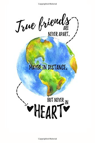 """True Friends Are Never Apart. Maybe in Distance But Never in Heart: Lined Writing Journal Notebook, Blank Book, Friendship Keepsake Gift, 6"""" x 9"""""""