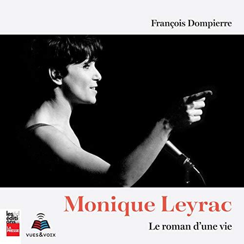 Monique Leyrac: le roman d\'une vie